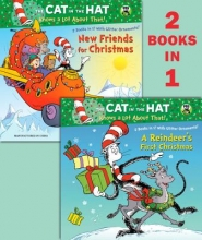 Rabe, Tish A Reindeer`s First Christmas/New Friends for Christmas (Dr. Seuss/Cat in the Hat)