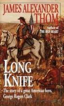 Thom, James Alexander Long Knife