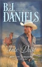 Daniels, B. J. Into Dust