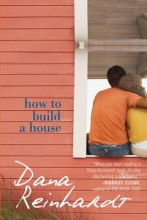 Reinhardt, Dana How to Build a House