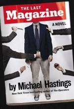 Hastings, Michael The Last Magazine