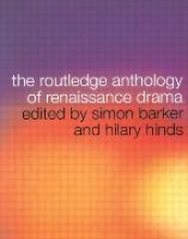 Barker, Simon Routledge Anthology of Renaissance Drama