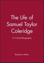 Ashton, Rosemary The Life of Samuel Taylor Coleridge