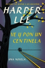 Lee, Harper Ve y pon un centinela Go Set a Watchman