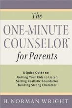 Wright, H. Norman The One-Minute Counselor(tm) for Parents