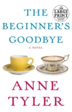 Tyler, Anne The Beginner`s Goodbye