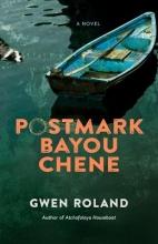 Roland, Gwen Postmark Bayou Chene