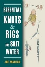 Mahler, Joe Essential Knots & Rigs for Salt Water