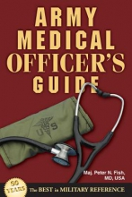 Fish, Peter N. Army Medical Officer`s Guide