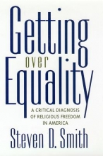 Smith, Steven D. Getting Over Equality