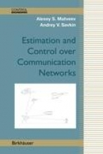 Matveev, Alexey S. Estimation and Control over Communication Networks