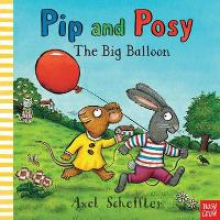 Scheffler, Axel Pip and Posy: The Big Balloon