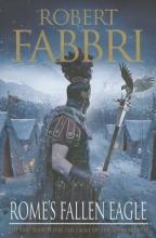 Fabbri, Robert Rome`s Fallen Eagle