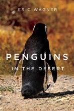 Eric Wagner Penguins in the Desert
