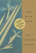 Gluck, Louise The Wild Iris