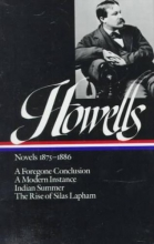 Howells, William Dean William Dean Howells Novels 1875-1886