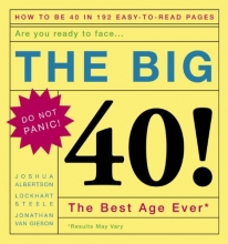 Steele, Lockhart The Big 40!: Are You Ready to Face . . .the Best Age Ever