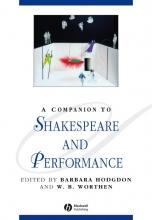 Hodgdon, Barbara A Companion to Shakespeare and Performance