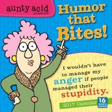 Aunty Acid Presents Humor That Bites! 2017 Calendar