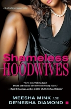 Mink, Meesha,   Diamond, De`nesha Shameless Hoodwives