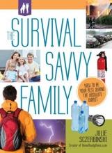 Sczerbinski, Julie The Survival Savvy Family