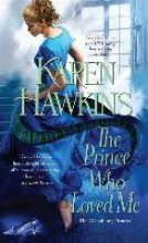 Hawkins, Karen The Prince Who Loved Me