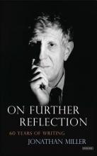 Miller, Jonathan On Further Reflection