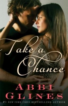 Glines, Abbi Take a Chance