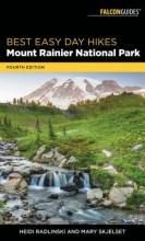 Heidi Radlinski,   Mary Skjelset Best Easy Day Hikes Mount Rainier National Park