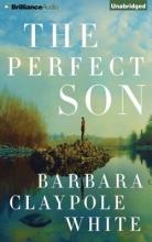 White, Barbara Claypole The Perfect Son