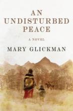 Glickman, Mary An Undisturbed Peace