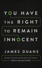 Duane, James You Have the Right to Remain Innocent