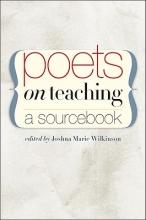Wilkinson, Joshua Marie Poets on Teaching