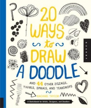 Taylor, Rachel 20 Ways to Draw a Doodle and 44 Other Zigzags, Twirls, Spira