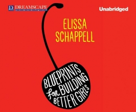 Schappell, Elissa Blueprints for Building Better Girls