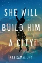 Jha, Raj Kamal She Will Build Him a City