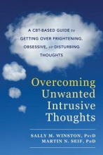 Sally M. Winston,   Martin N. Seif Overcoming Unwanted Intrusive Thoughts