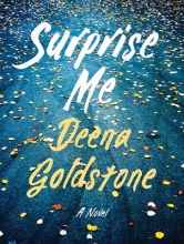 Goldstone, Deena Surprise Me