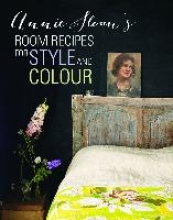 Sloan, Annie,   Sloan, Felix Annie Sloan`s Room Recipes For Style and Color