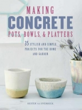 Hester Van Overbeek Making Concrete Pots, Bowls, and Platters