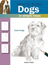 Hodge, Susie How to Draw Dogs in Simple Steps