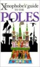 Lipniacka, Ewa The Xenophobe`s Guide to the Poles