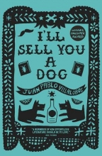 Villalobos, Juan Pablo I`ll Sell You a Dog