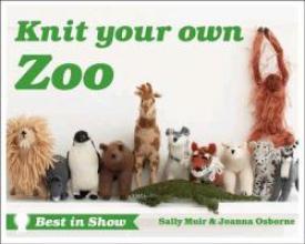 Joanna Osborne,   Sally Muir Best in Show: Knit Your Own Zoo