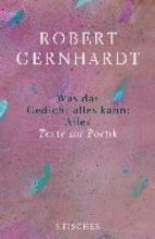 Gernhardt, Robert Was das Gedicht alles kann: Alles