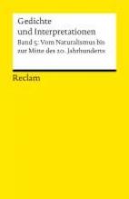 Gedichte und Interpretationen 5. Vom Naturalismus bis zur Jahrhundertmitte