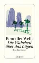 Benedict Wells , Die Wahrheit über das Lügen