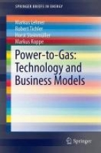Lehner, Markus Power-to-Gas: Technology and Business Models