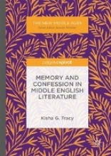 Tracy, Kisha Memory and Confession in Middle English Literature
