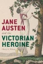 Wilson, Cheryl A. Jane Austen and the Victorian Heroine